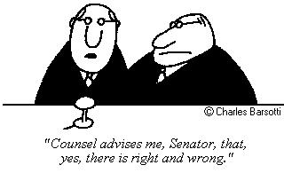 Counsel advises me, Senator, that, yes, there is right and wrong.